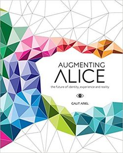 Augmenting Alice: The Future of Identity, Experience and Reality