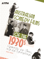 Australian Comedy Films of the 1930s Modernity, the Urban and the International