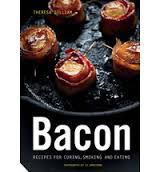 Bacon: Recipes for Curing, Smoking, and Eating