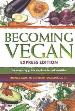 Becoming Vegan Express The Everyday Guide to Plant-Based Nutrition