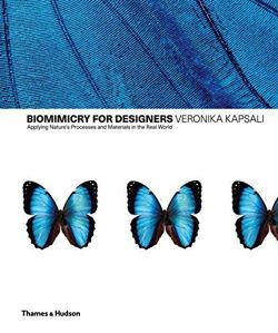 Biomimicry for Designers: Applying Nature's Processes & Materials in the Real World