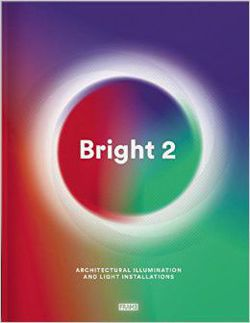 Bright 2 Architectural Illumination and Light Installations