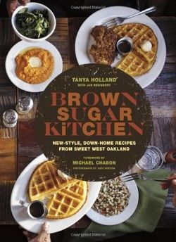Brown Sugar Kitchen Recipes and Stories from Everyone's Favorite Soul Food Restaurant
