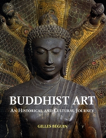 Buddhist Art An Historical and Cultural Journey