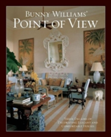 Bunny Williams' Point of View: Three Decades of Decorating