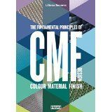 CMF Design The Fundamental Principles of Colour, Material and Finish Design