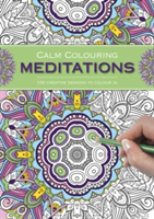 Calm Colouring: Meditations 100 Creative Designs to Colour in
