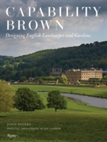 Capability Brown Designing English Landscapes and Gardens