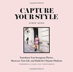 Capture Your Style: How to Transform Your Instagram Images and Bu How to Transform Your Instagram Images and Build the Ultimate Platform