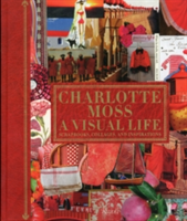Charlotte Moss A Visual Life, New Subtitle: Scrapbooks, Collages, and Inspirations