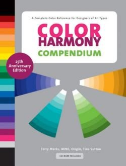 Color Harmony Compendium A Complete Color Reference for Designers of All Types, 25th Anniversary Edition