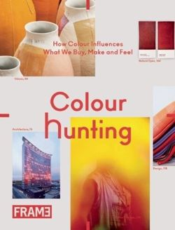 Colour Hunting How Colour Influences What We Buy, Make and Feel