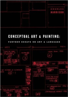 Conceptual Art and Painting Further Essays on Art & Language