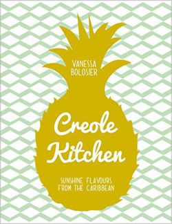 Creole Kitchen Sunshine Flavours From the Caribbean
