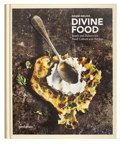 Divine Food Food Culture and Recipes from Israel and Palestine