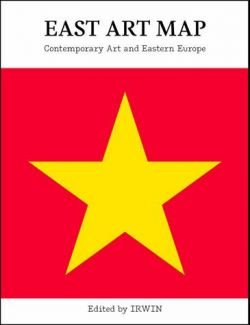 East Art Map: Contemporary Art and Eastern Europe