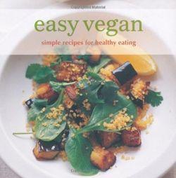 Easy Vegan Simple Recipes for Healthy Eating