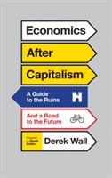 Economics for Everyone A Short Guide to the Economics of Capitalism
