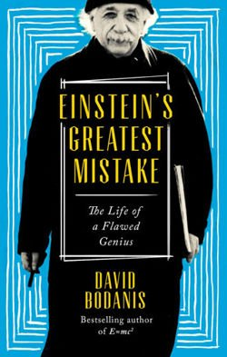 Einstein's Greatest Mistake The Life of a Flawed Genius