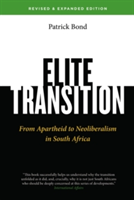 Elite Transition - Revised and Expanded Edition From Apartheid to Neoliberalism in South Africa