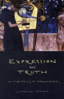Expression and Truth On the Music of Knowledge