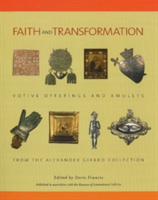Faith and Transformation Votive Offerings and Amulets from the Alexander Girard Collection