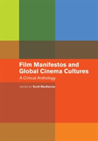 Film Manifestos and Global Cinema Cultures A Critical Anthology