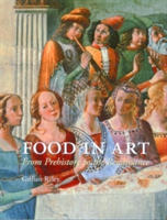 Food in Art From Prehistory to Renaissance