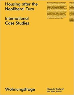 Housing After the Neoliberal Turn / International Case Studies
