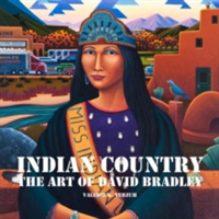 Indian Country The Art of David Bradley