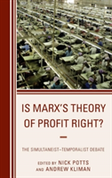 Is Marx's Theory of Profit Right? The Simultaneist-Temporalist Debate