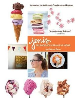 Jeni's Splendid Ice Cream for the Home Kitchen