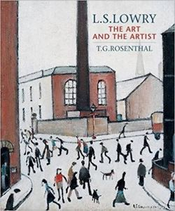 L.S.Lowry: The Art and the Artist