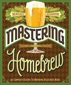Mastering Home Brew: The Complete Guide to Brewing Delicious Beer