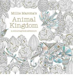 Millie Marotta's Animal Kingdom a colouring book adventure