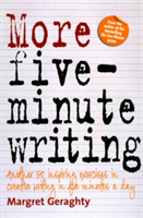 More Five Minute Writing 50 Inspiring Exercises In Creative Writing in Five Minutes a Day