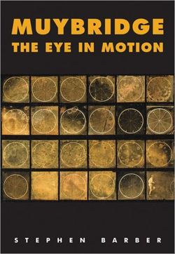 Muybridge: The Eye in Motion: Tracing Cinema's Origins