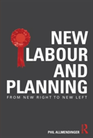 New Labour and Planning From New Right to New Left