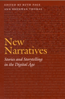 New Narratives Stories and Storytelling in the Digital Age