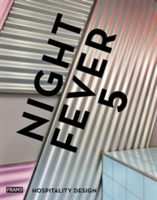 Night Fever 5 Hospitality Design