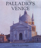 Palladio's Venice Architecture and Society in a Renaissance Republic