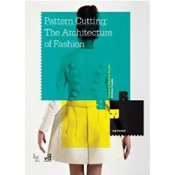 Pattern Cutting: The Architecture of Fashion (Module Reader)