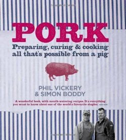 Pork. Preparing, Curing and Cooking All That's Possible from a Pig