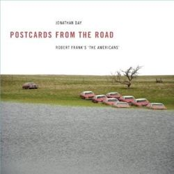 Postcards from the Road - Robert Frank's the Americans