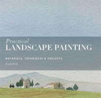 Practical Landscape Painting Materials, Techniques & Projects