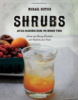 Shrubs. An Old Fashioned Drink for Modern Times