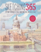 Sketching 365 Build Your Confidence and Skills with a Tip a Day
