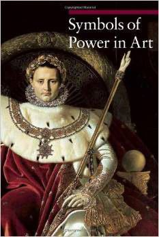 Symbols of Power in Art (Guide to Imagery)