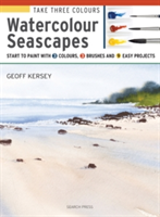 Take Three Colours: Watercolour Seascapes Start to Paint with 3 Colours, 3 Brushes and 9 Easy Projects