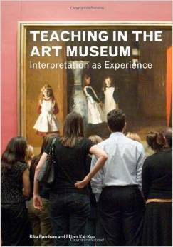 Teaching in the Art Museum Interpretation as Experience